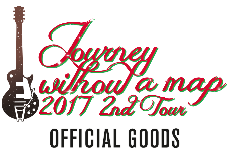 JOURNEY WITHOUT A MAP 2017 2nd TOUR OFFICIAL GOODS